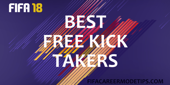 Best Free Kick Takers in FIFA 18