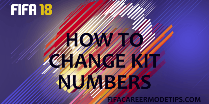 How to Change Kit Numbers in FIFA 18