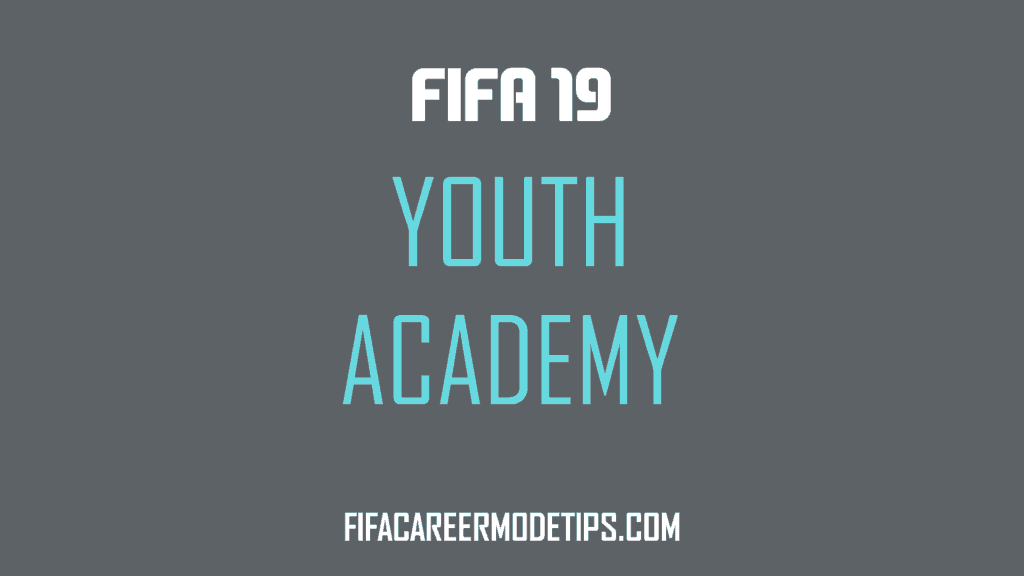 Youth Academy in FIFA 19 - FIFA Career Mode Tips