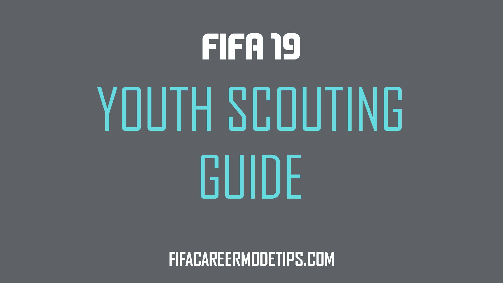 FIFA 19 Youth Scouting Guide - FIFA Career Mode Tips