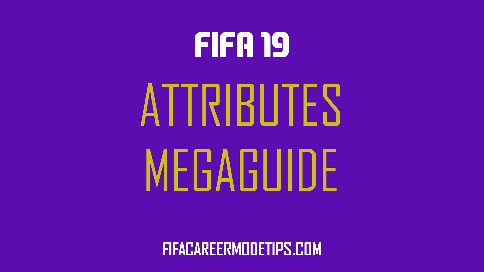 Attributes Mega Guide
