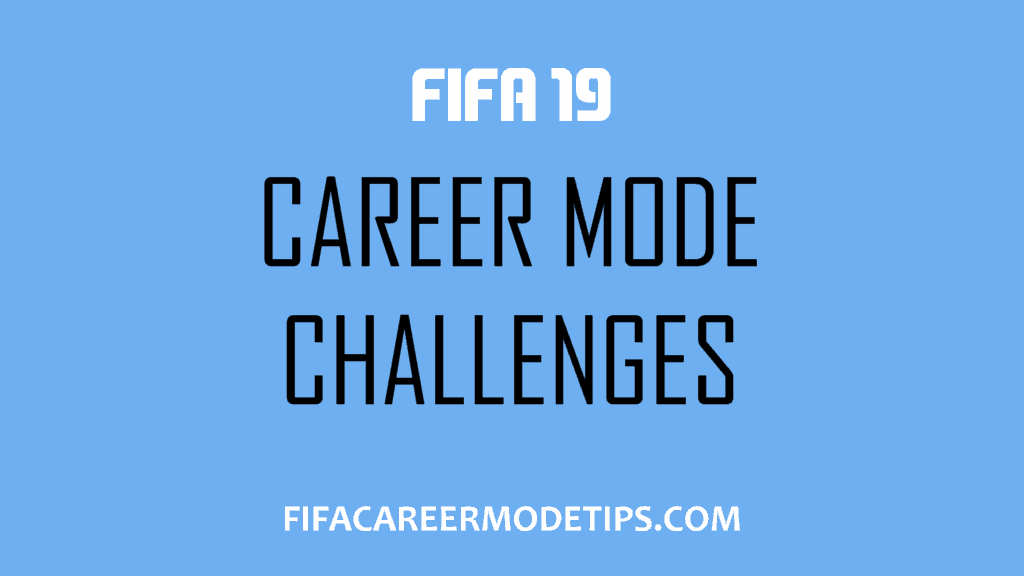 Career Mode Challenges - FIFA Career Mode Tips