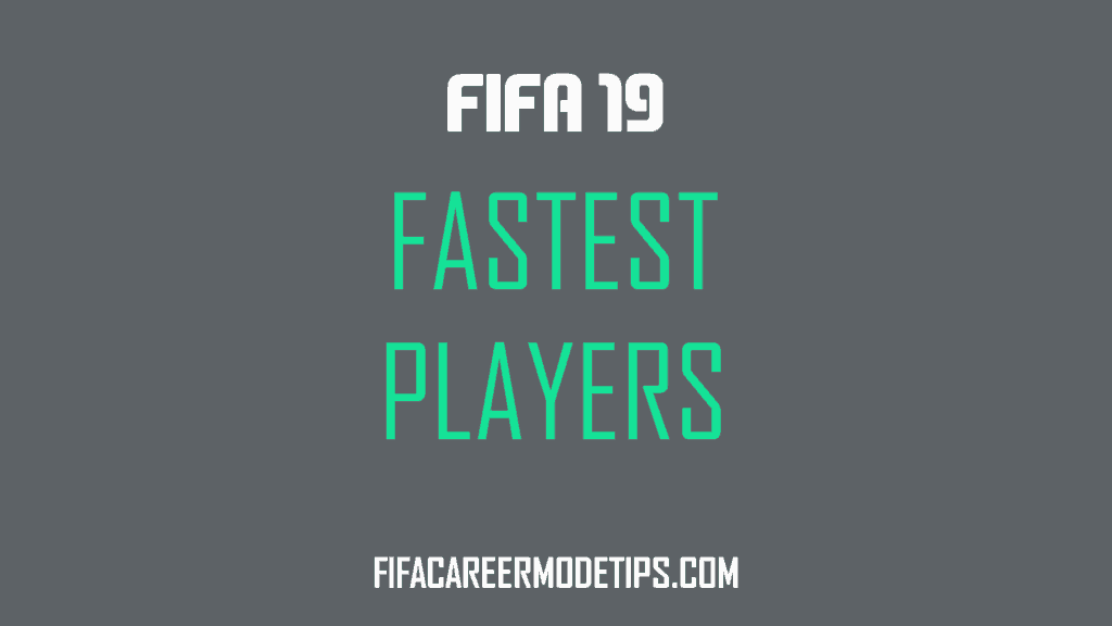 Fastest Players in FIFA 19