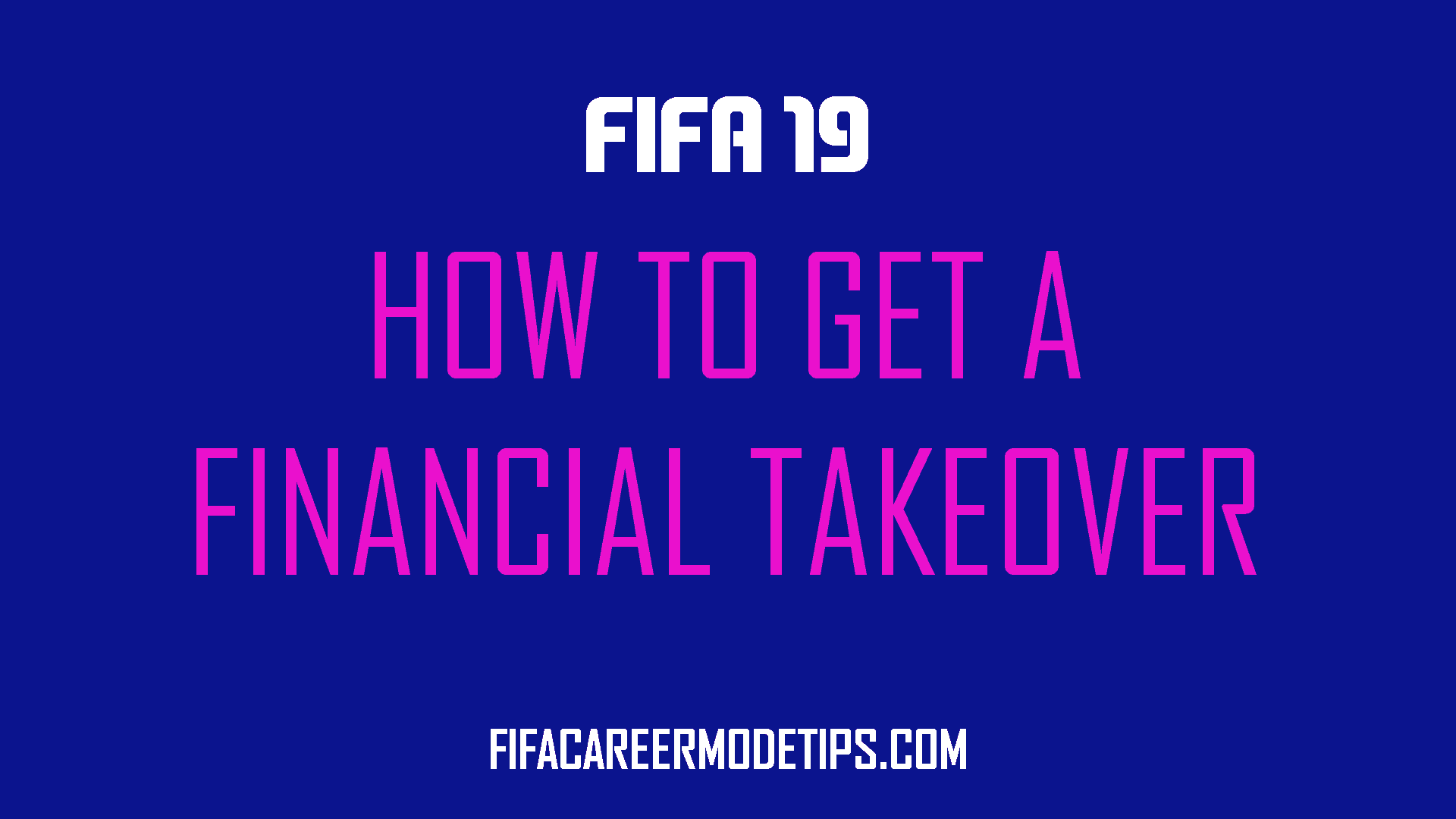 Financial Takeover FIFA 19
