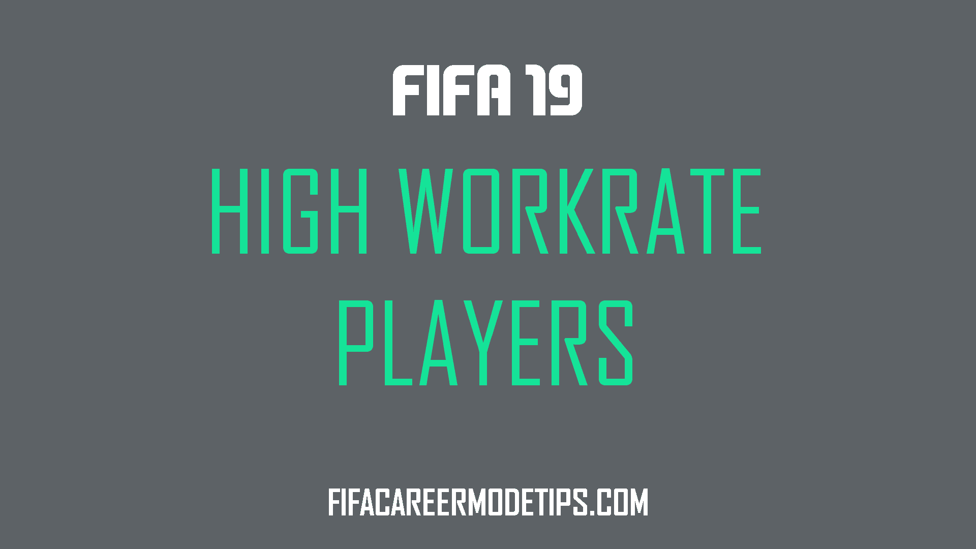 Best High Work Rate Players in FIFA 19