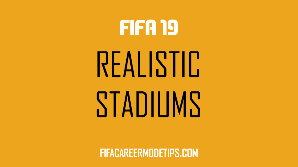 FIFA 19 Stadiums - New and Updated - FIFA Career Mode Tips