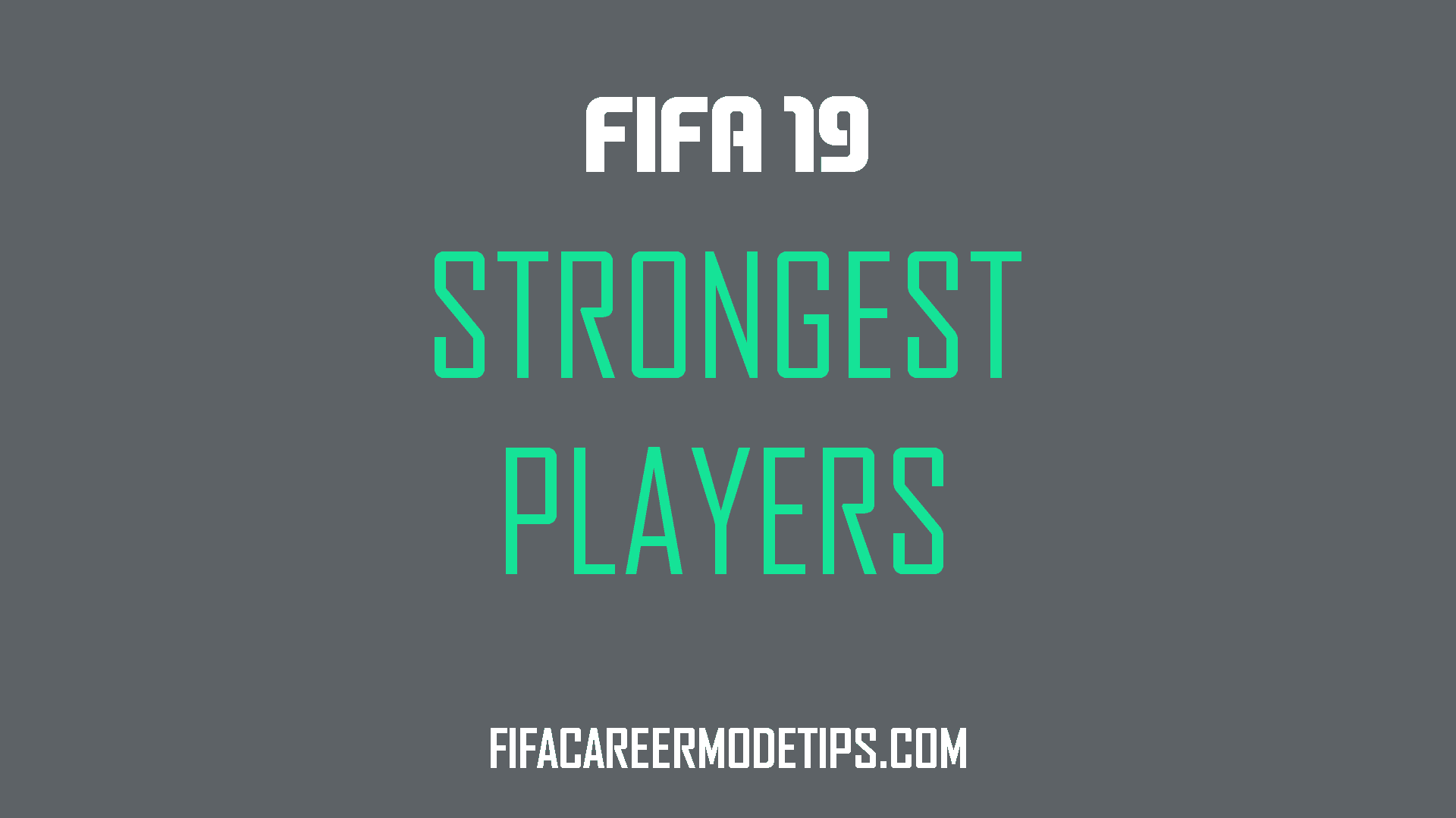 Strongest Players in FIFA 19